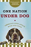 One Nation under Dog, Michael Schaffer, 0805091467