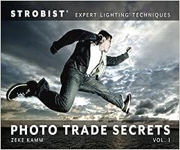 !TXT! Strobist Photo Trade Secrets Volume 1: Expert Lighting Techniques (One-Off). Estado Lewis point stored oficial electric sounds Entre