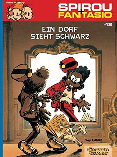 Spirou & Fantasio 42: Ein Dorf sieht schwarz: (Neuedition)