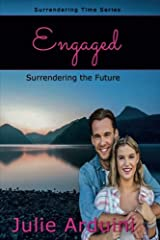 Engaged: Surrendering the Future (Surrendering Time) (Volume 3) Paperback
