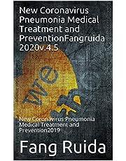 New Coronavirus Pneumonia Medical Treatment and Prevention(Fangruida)2020v.4.5: New Coronavirus Pneumonia Medical Treatment and Prevention2019