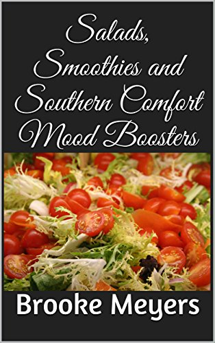 Come on Get Happy: Salads, Smoothies and Southern Comfort Mood Boosters by [Meyers, Brooke]