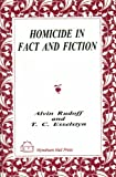 Homicide in Fact and Fiction : An Analytical Study of the Statistical Reality and It's Literary Portrayal, Rudoff, Alvin and Esselstyn, T. C., 155605310X