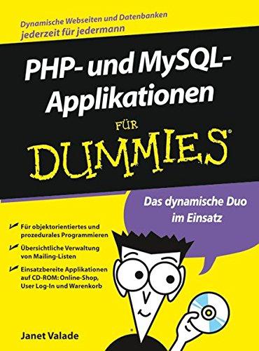 PHP- und MySQL-Applikationen für Dummies Taschenbuch – 25. November 2005 Janet Valade Gerhard Franken 3527702121 Programmiersprachen