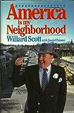 America Is My Neighborhood, Willard Scott and Daniel Paisner, 0671625853