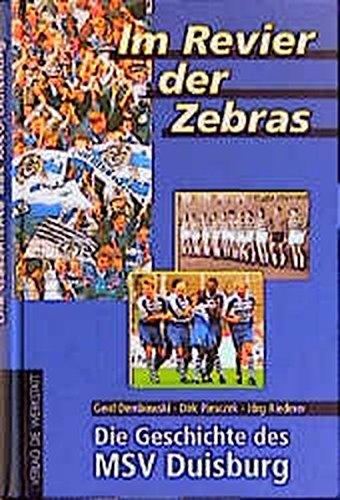 Im Revier der Zebras. Die Geschichte des MSV Duisburg