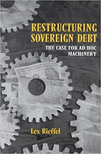 Restructuring Sovereign Debt: The Case for Ad Hoc Machinery