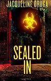 Sealed In, Jacqueline Druga, 1500238481
