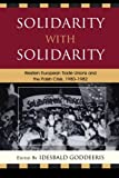 img - for Solidarity with Solidarity: Western European Trade Unions and the Polish Crisis, 1980 1982 (The Harvard Cold War Studies Book Series) book / textbook / text book