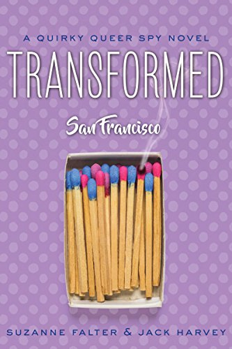 Book: Transformed - San Francisco - A Quirky Queer Spy Novel, #1