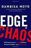 img - for Edge of Chaos: Why Democracy Is Failing to Deliver Economic Growth and How to Fix It book / textbook / text book