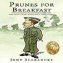 Prunes for Breakfast: One Man's War: One Man's War Based on a True Story Audiobook by John Searancke Narrated by Nicholas C Jermyn
