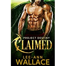 Claimed (Project Destiny Book 1)