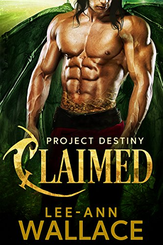 Claimed (Project Destiny Book 1) by [Wallace, Lee-Ann]