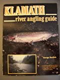 Klamath River Angling Guide, George Burdick, 0936608889
