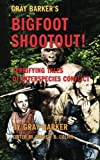img - for Gray Barker's Bigfoot Shootout! Terrifying Tales of Interspecies Conflict book / textbook / text book
