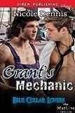 Grant's Mechanic [Blue Collar Lovers] (Siren Publishing Classic ManLove)