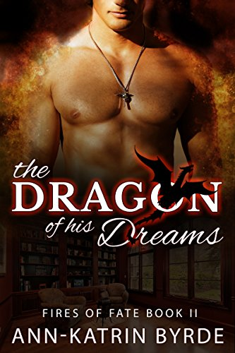 The Dragon of His Dreams (MM Gay Omega Mpreg Romance) (Fires of Fate Book 2)