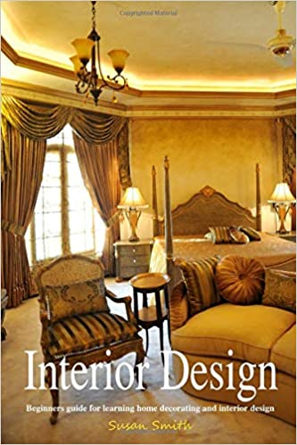 Amazon.com: Interior Design: An Introduction: Beginners Guide For Learning  Home Decorating And Interior Design (9781726284875): Susan Smith: Books