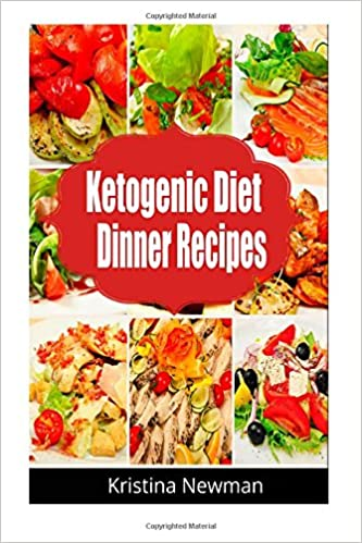 Ketogenic Diet Dinner Recipes: 125 Quick, Easy Low Carb, Keto Meals