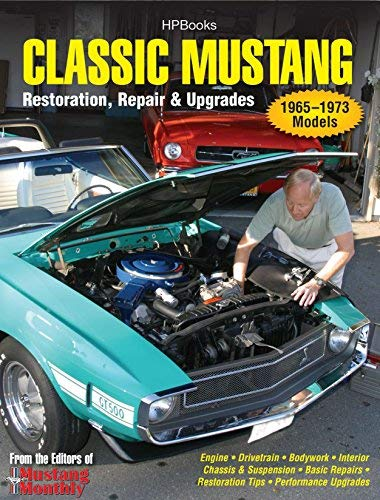 Classic Mustang HP1556: Restoration, Repair & Upgrades [Paperback] [2011] (Author) Editors of Mustang Monthly -