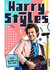 Harry Styles: The Ultimate Fan Book (100% Unofficial)