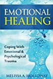 Emotional Healing: Coping with Emotional and Psychological Trauma