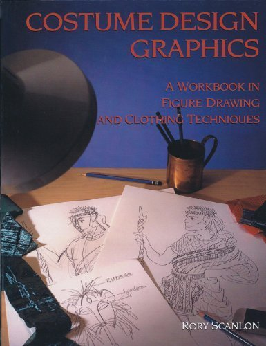 Costume Design Graphics: A Workbook in Figure Drawing and Clothing Techniques by Scanlon, Rory (2001) Paperback