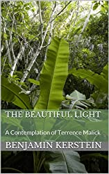 The Beautiful Light: A Contemplation of Terrence Malick