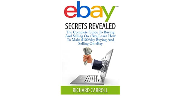 eBAY: eBay Secrets Revealed: The Complete Guide To Buying And ...