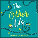 The Other Us Audiobook by Fiona Harper Narrated by Katie Scarfe
