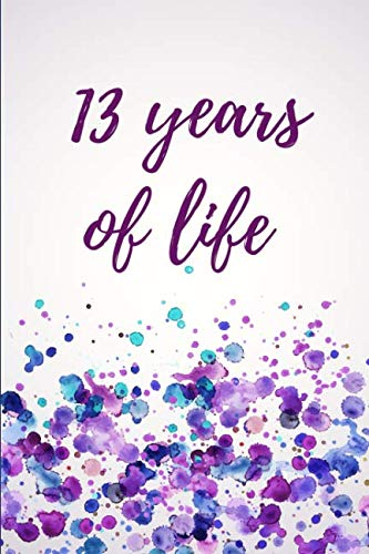 13 Years of Life: Birthday Celebration Journal - Sketch Notebook Diary]()