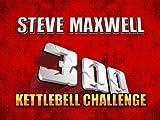 300 Kettlebell Challenge Instructional DVD Set Starring Steve Maxwell, 18 Powerful Exercises + Full 300 Kettlebell Challenge