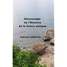 Chronologie de l'Histoire de la Grèce antique (French Edition)
