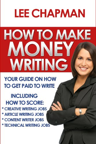how to make money writing your guide on how to get paid to write including