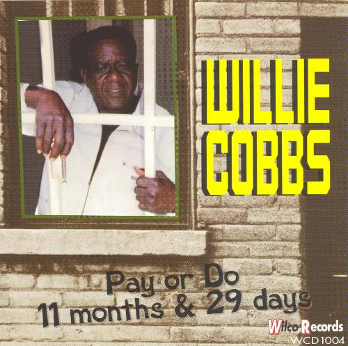 Willie Cobbs-Pay or Do 11 Months and 29 Days-CD-FLAC-1997-FORSAKEN Download