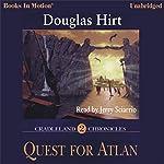 Quest for Atlan: Cradleland Chronicles #2 | Douglas Hirt
