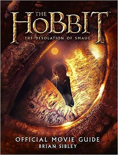 Télécharger des livres The Hobbit: The Desolation of Smaug - Official Movie Guide