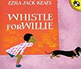 Whistle for Willie, Ezra Jack Keats, 1595191097