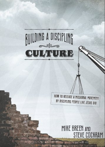 Download Building a Discipling Culture (Building a Discipling Culture: How to Release a Missional Movement by discipling People like Jesus did.) pdf epub