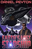 Download Earth's Last Starship: A Spaceship Fantasy Adventure in PDF ePUB Free Online