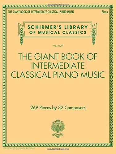 The Giant Book of Intermediate Classical Piano Music Schirmers Library of Musical Classics, Vol. 2139 (Tapa Blanda)