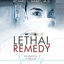 Lethal Remedy Audiobook by Richard L. Mabry Narrated by Kate Udall