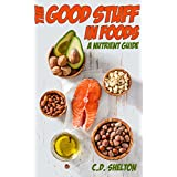 The Good Stuff in Foods: A Nutrient Guide