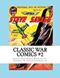Classic War Comics #2: Complete Issues: Fighting War Stories #5 - G.I. Combat #6 - Captain Steve Savage #5