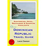 Dominican Republic Travel Guide: Sightseeing, Hotel, Restaurant & Shopping Highlights