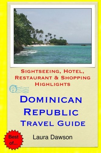 Punta Cana Dominican Republic (Dominican Republic Travel Guide: Sightseeing, Hotel, Restaurant & Shopping Highlights)
