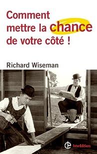 Comment mettre (vraiment) la chance de son côté par Richard Wiseman