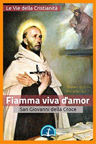 Fiamma viva d'amor (Opere dei Santi) (Italian Edition)
