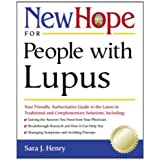 New Hope for People with Lupus: Your Friendly, Authoritative Guide to the Latest in Traditional and Complementar  y Solutions